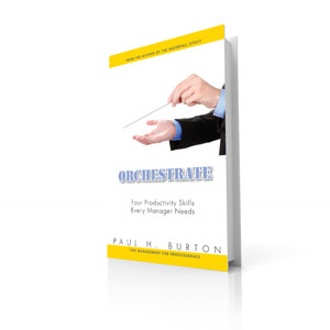 Orchestrate: Four Productivity Skills Every Manager Needs